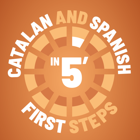 First steps. Catalan and Spanish in five minutes.